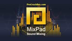 MixPad 5.48 Crack With Registration Code {Latest 2019}